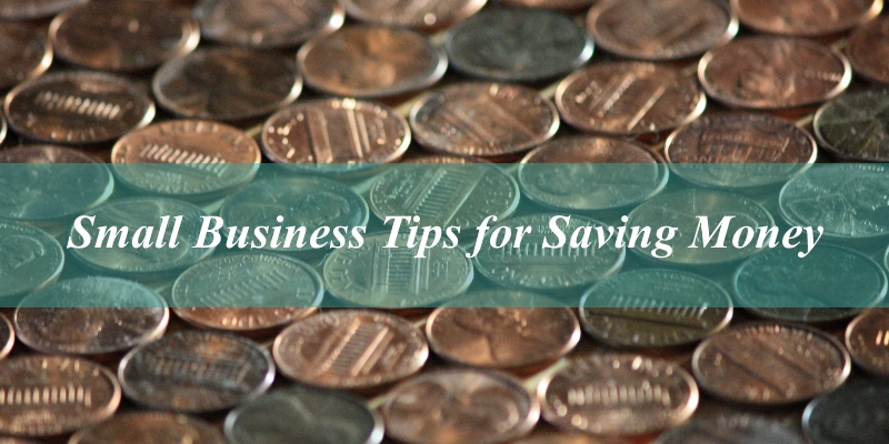 Small Business Tips for Saving Money