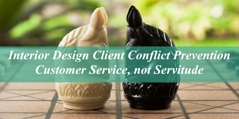 Interior Design Customer Service not Servitude